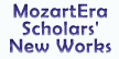 Coming soon! - MozartEra Scholars' New Works!